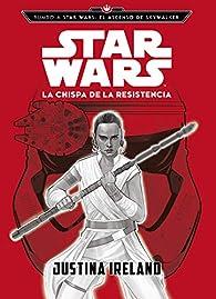 Rumbo a Star Wars: El ascenso de Skywalker. La chispa de la Resistencia: Narrativa par  Star Wars