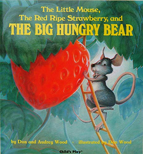 Little Mouse, The Red Ripe Strawberry, and The Big Hungry Bear (Child's Play Library)の詳細を見る