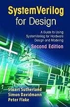 SystemVerilog for Design Second Edition: A Guide to Using SystemVerilog for Hardware Design and Modeling by Sutherland, Stuart, Davidmann, Simon, Flake, Peter (2006) Hardcover