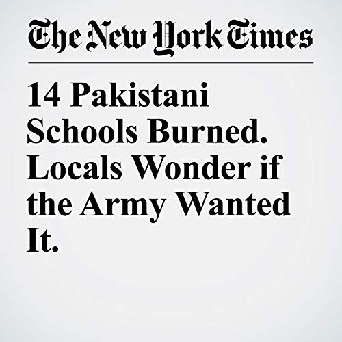14 Pakistani Schools Burned. Locals Wonder if the Army Wanted It. copertina