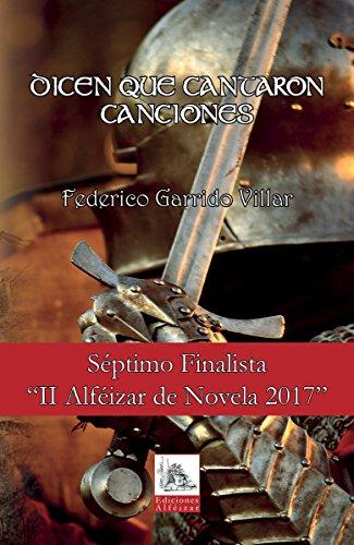 Dicen que Cantaron Canciones: Novela de Fantasía Épica - Finalista Premio Alféizar...