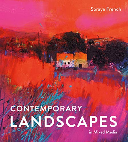 Compare Textbook Prices for Contemporary Landscapes in Mixed Media  ISBN 9781849943567 by French, Soraya