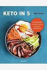Keto in 5: 130 makkelijke en snelle recepten met maar 5 ingrediënten Paperback
