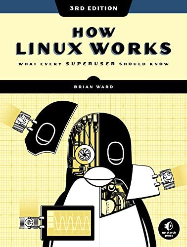 How Linux Works 3rd Edition What Every Superuser Should Know product image