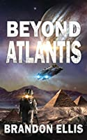 Beyond Atlantis (The Ascendant Chronicles)