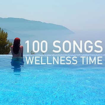 Wellness Time - 100 Songs for Beauty Centers, Hotel Spa Lounge & Waiting Rooms