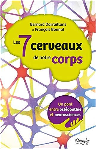 Les 7 cerveaux de notre corps