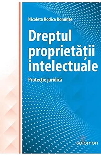 Dreptul Proprietatii Intelectuale. Protectie Juridica