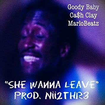 She Wanna Leave (feat. Ca$h Clay & MarloBeatz)