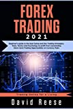 Forex Trading: Beginners Guide to the Best Swing and Day Trading Strategies, Tools, Tactics, and Psychology to Profit from Outstanding Short-Term Trading Opportunities on Currencies Pairs