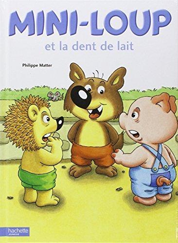 Mini-Loup Et LA Dent De Lait (French Edition) by Phillip Matter(2002-07-01)
