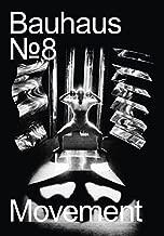 Bauhaus N° 8: Movement: The Magazine of the Bauhaus Dessau Foundation