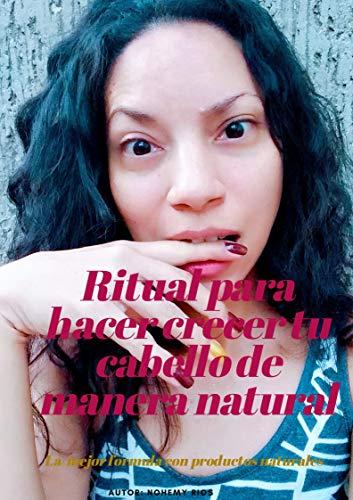 RITUAL PARA CUIDAR Y HACER CRECER TU CABELLO DE MANER NATURAL