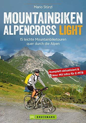 Mountainbiken Alpencross Light: 15 leichte Mountainbiketouren quer durch die Alpen