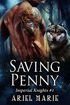 Saving Penny (Imperial Knights Book 1) by [Ariel Marie]