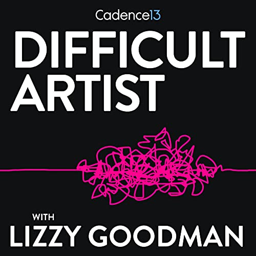 Difficult Artist Podcast By Cadence13 and Lizzy Goodman cover art