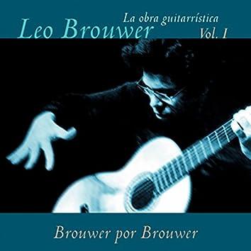 La Obra Guitarrística de Leo Brouwer, Vol. 1: Brouwer por Brouwer (Remasterizado)