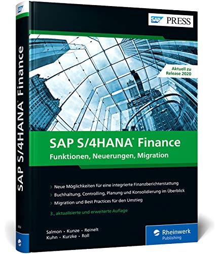 SAP S/4HANA Finance: Ihre Entscheidungshilfe zur Migration im Finanzwesen. Aktuell zu Release 2020 – Ausgabe 2021 (SAP PRESS)