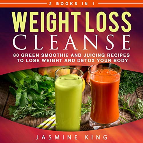 Weight Loss Cleanse: 2 Books in 1: 80 Green Smoothie and Juicing Recipes to Lose Weight and Detox Your Body Titelbild