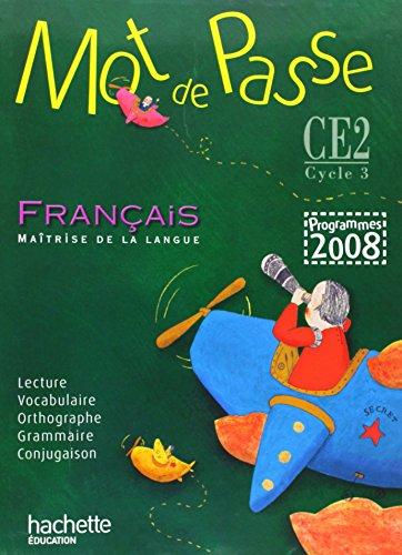 Francais. CE2 cycle 3. Livre de l'élève. Per la Scuola elementare (Mot de passe)