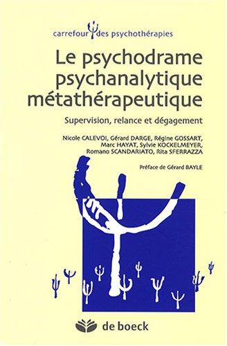 Le psychodrame psychanalytique métathérapeutique : Supervision, relance et dégagement