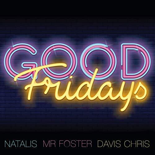 Natalis, Mr Foster & Davis Chris