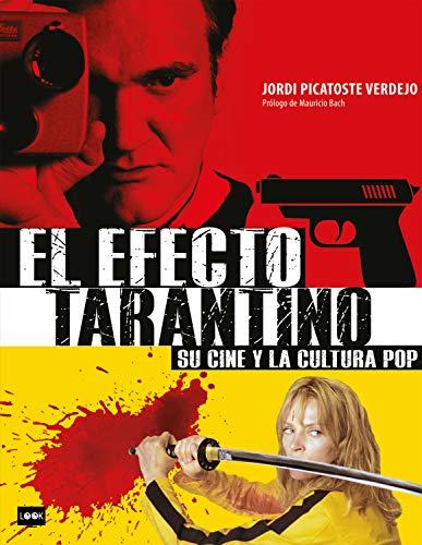 El efecto Tarantino: Su cine y la cultura pop (Look) (Spanish Edition)