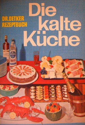 Oetker: Dr. Oetker Rezeptbuch: Die kalte Küche