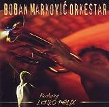 Srce Cigansko - Boban Markovic Orkestar