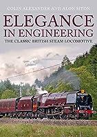 Elegance in Engineering: The Classic British Steam Locomotive
