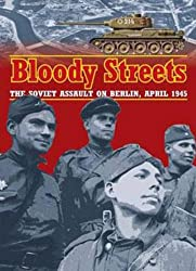 Bloody Streets: The Soviet Assault on Berlin, April 1945: A. Stephan Hamilton