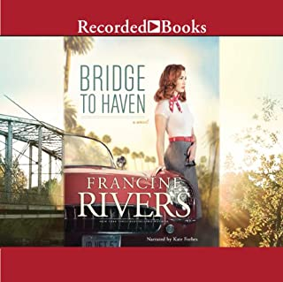Bridge to Haven                   By:                                                                                                                                 Francine Rivers                               Narrated by:                                                                                                                                 Kate Forbes                      Length: 17 hrs and 57 mins     2,023 ratings     Overall 4.5