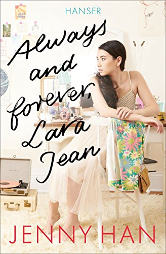 Always and forever, Lara Jean (Boys Trilogie 3)