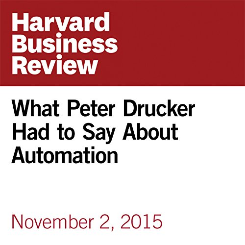What Peter Drucker Had to Say About Automation audiobook cover art