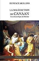 La malédiction de Canaan: Une démonologie de l'histoire