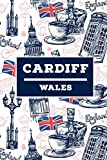 Cardiff - Wales: Lined Travel Journal, Cute United Kingdom Notebook, Perfect gift for your Trip in UK States and Cities