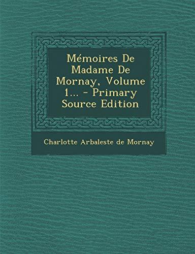 Mémoires De Madame De Mornay, Volume 1... - Primary Source Edition