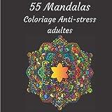 55 Mandalas Coloriage Anti-Stress Adultes: Activité Zen - Favorise la Détente et la Créativité - 55 Modèles - Format Carré 8.25 x 8.25 pouces - Cadeau Créatif Idéal