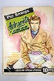 AVIRANETA, O LA VIDA DE UN CONSPIRADOR / EL LABERINTO DE LAS SIRENAS / PARADOX REY. Conservan cbtas. originales.