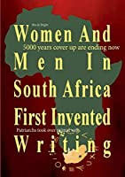 Women And Men In South Africa First Invented Writing