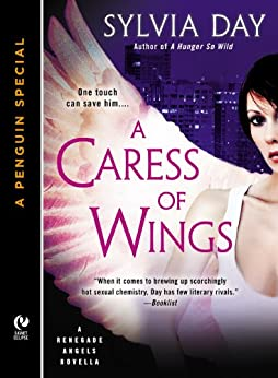 A Caress of Wings: A Renegade Angels Novella (A Penguin Special from New American Library) by [Sylvia Day]