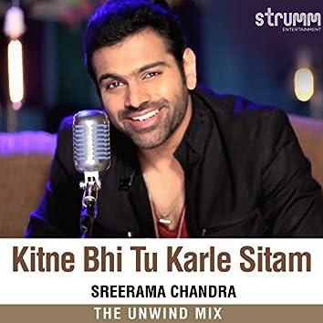 Kitne Bhi Tu Karle Sitam (The Unwind Mix)
