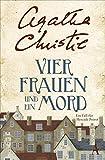Vier Frauen und ein Mord: Ein neuer Fall für Hercule Poirot - Agatha Christie