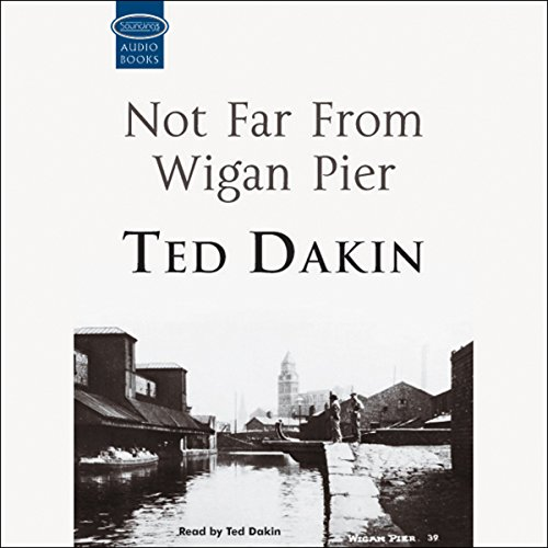Not Far From Wigan Pier audiobook cover art