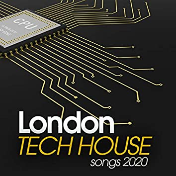London Tech House Songs 2020