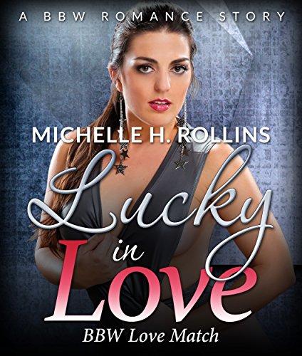 Lucky In Love: BBW Love Match (BBW Romance Short Stories) (English Edition)