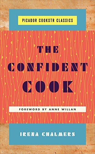 The Confident Cook: Basic Recipes and How to Build on Them (Picador Cookstr Classics)