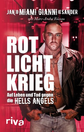 Rotlichtkrieg: Auf Leben und Tod gegen die Hells Angels