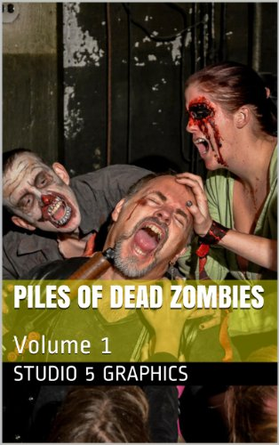Piles of Dead Zombies: Volume 1 (English Edition)