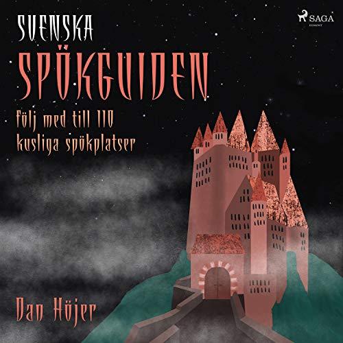 Svenska spökguiden - följ med till 110 kusliga spökplatser cover art